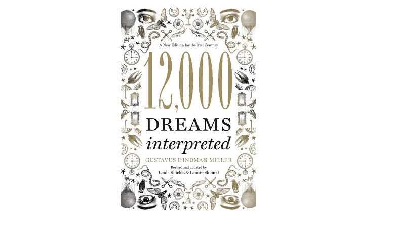 12,000 Dreams Interpreted - A New Edition for the 21st Century by Linda Shields