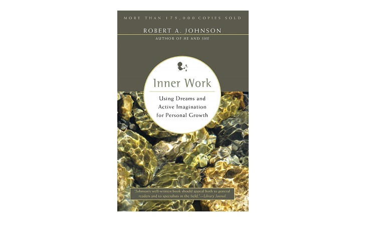 Inner World - Using Dreams and Active Imagination for Personal Growth by Robert A. Johnson