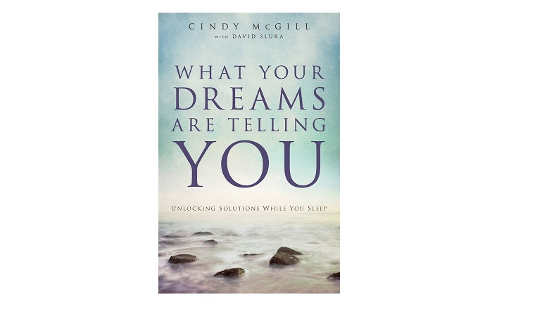 What Your Dreams Are Telling You - Unlocking Solutions While You Sleep by Cindy Macgill